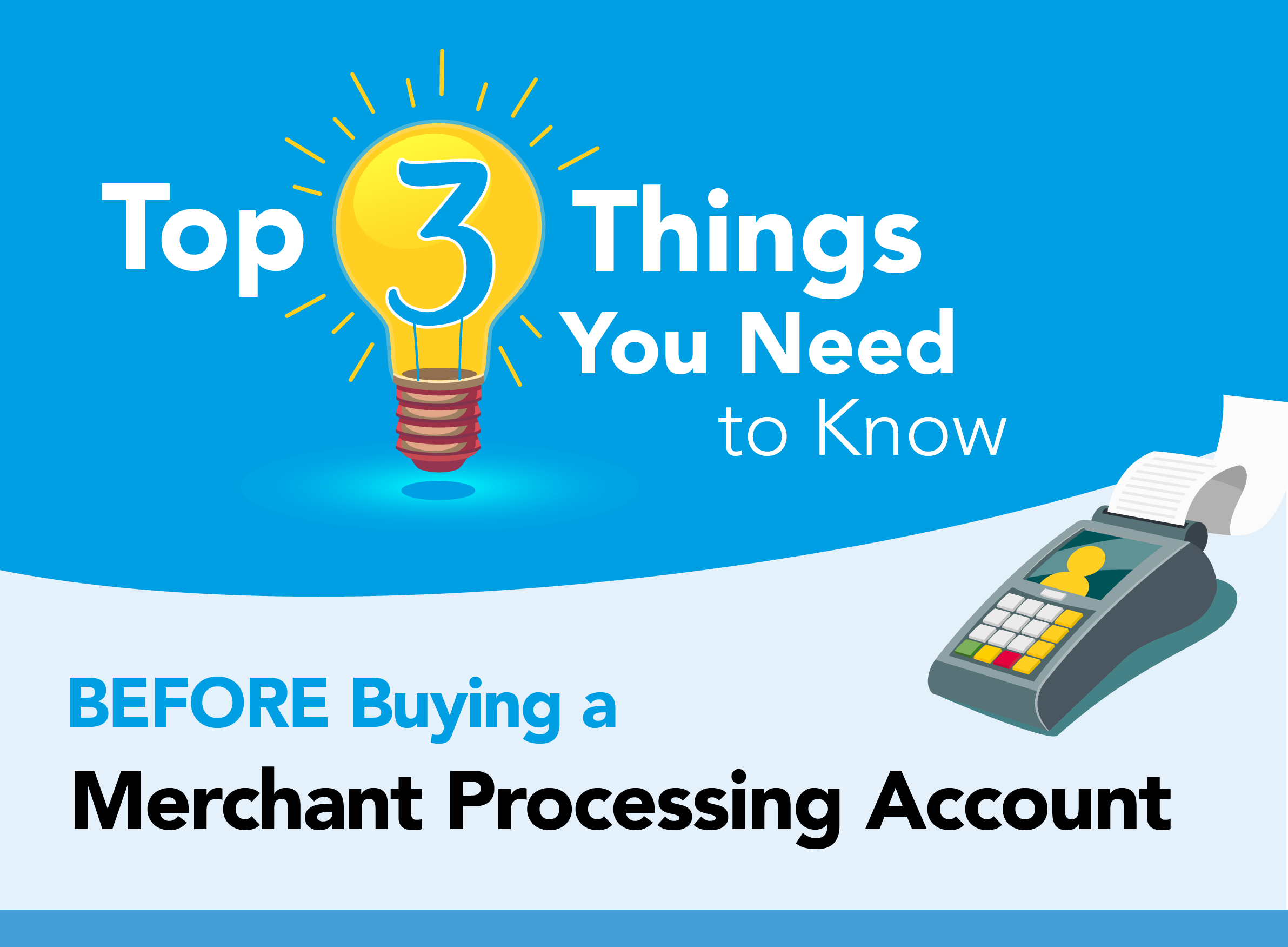 Top 3 Things You Need to Know BEFORE Buying a Merchant Processing Account